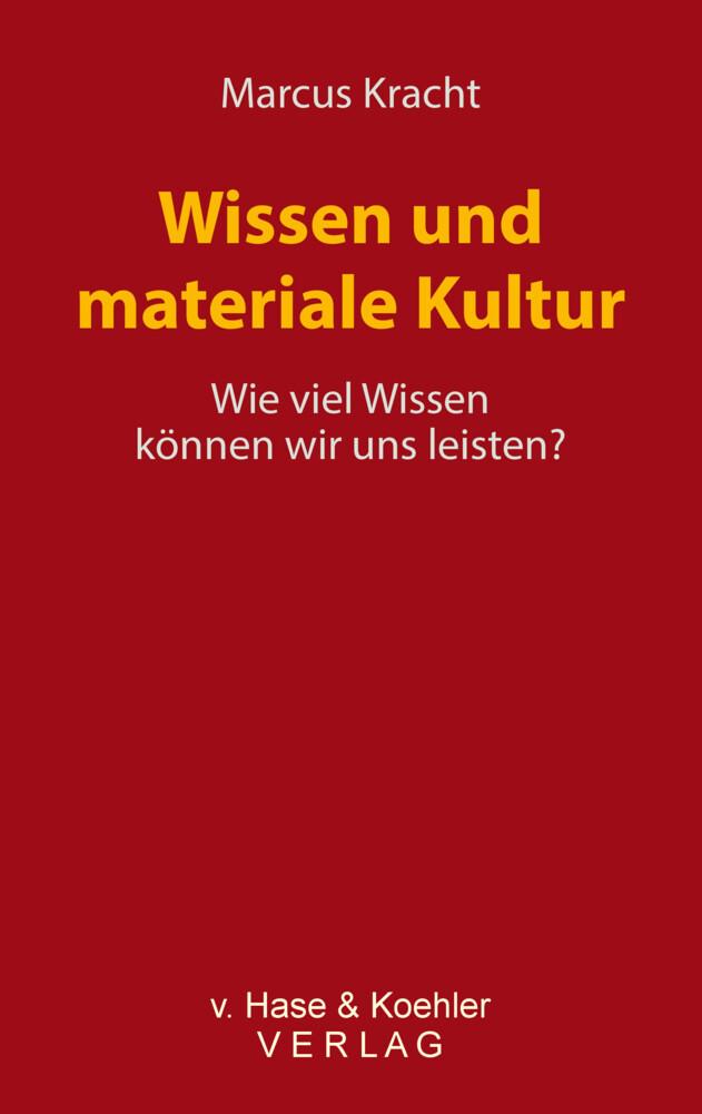 Wissen und materiale Kultur als Buch von Marcus...