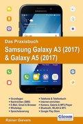 Das Praxisbuch Samsung Galaxy A3 (2017) & Galaxy A5 (2017)
