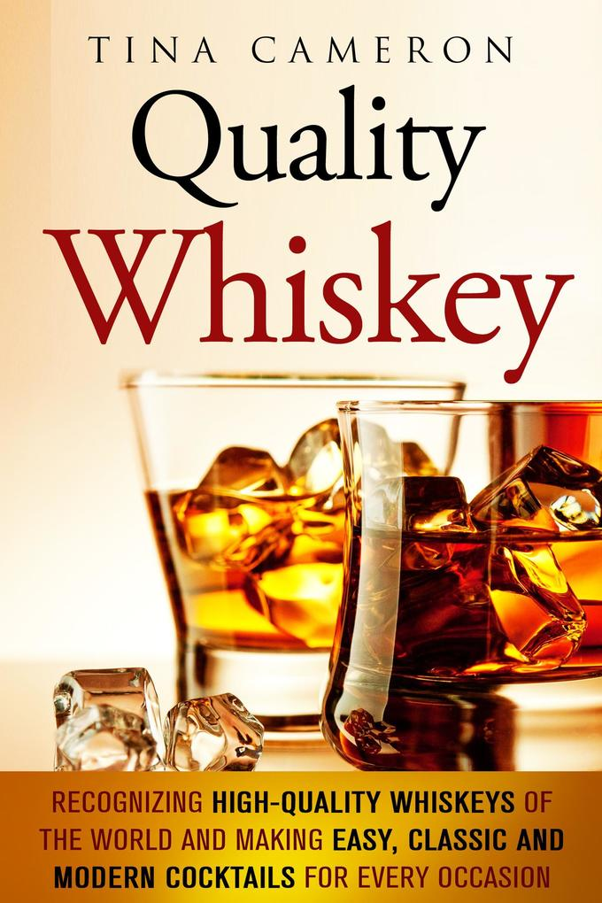 Quality Whiskey: Recognizing High-Quality Whisk...