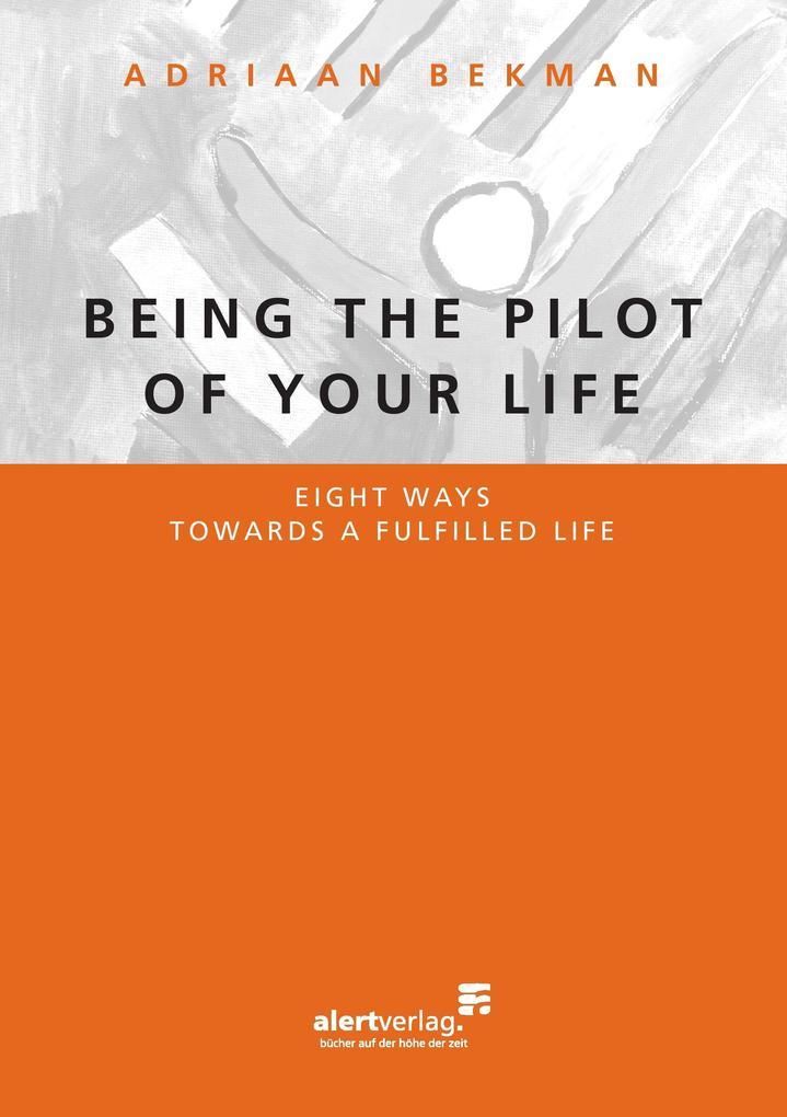 Being the pilot of your life als Buch von Adria...