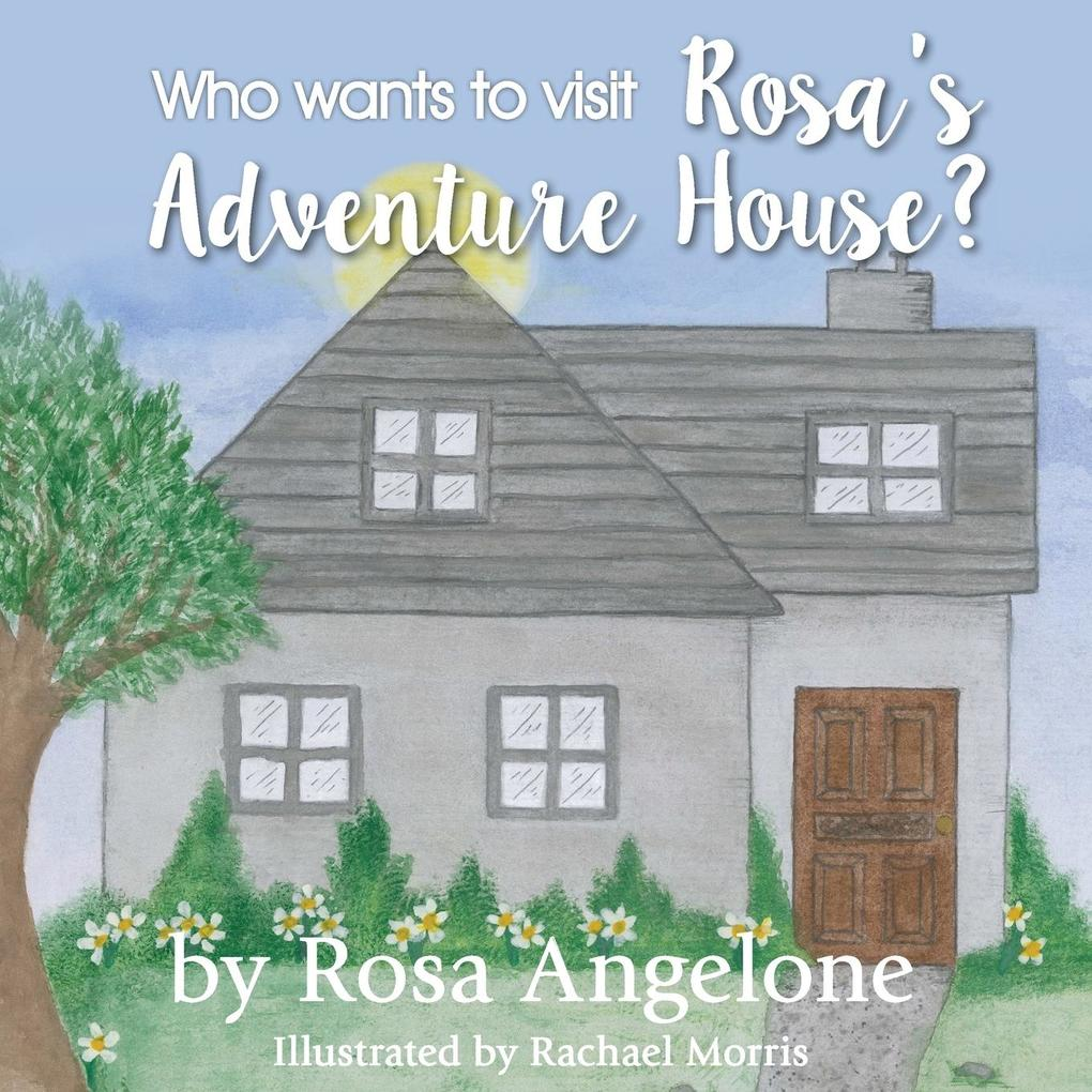 Who Wants to Visit Rosa´s Adventure House? als ...
