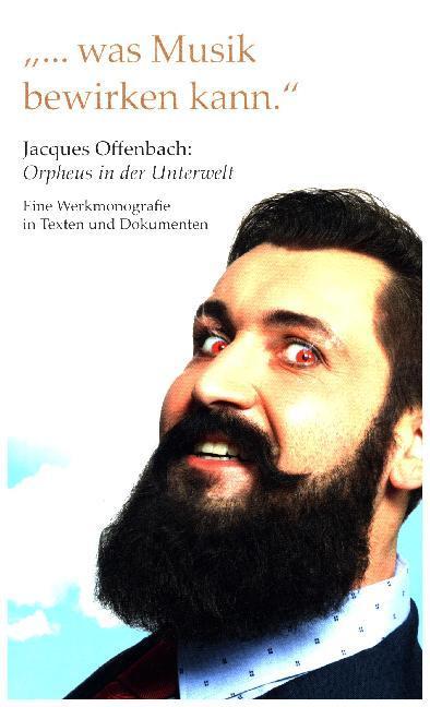 ...was Musik bewirken kann. Jaques Offenbach: O...