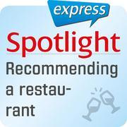 Spotlight express - Ausgehen - Ein Restaurant empfehlen