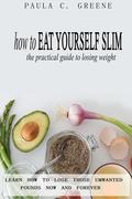 How to Eat Yourself Slim