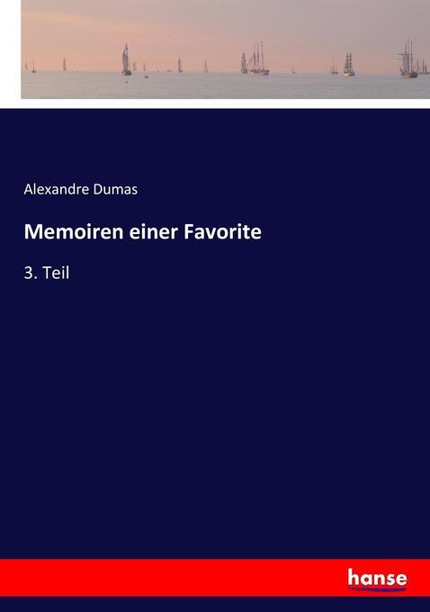 Memoiren einer Favorite als Buch von Alexandre ...