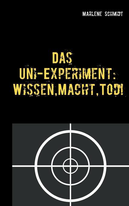 Das Uni-Experiment: Wissen, Macht, Tod! als Buc...