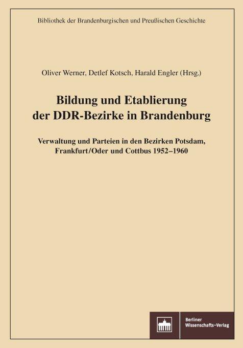 Bildung und Etablierung der DDR-Bezirke in Bran...