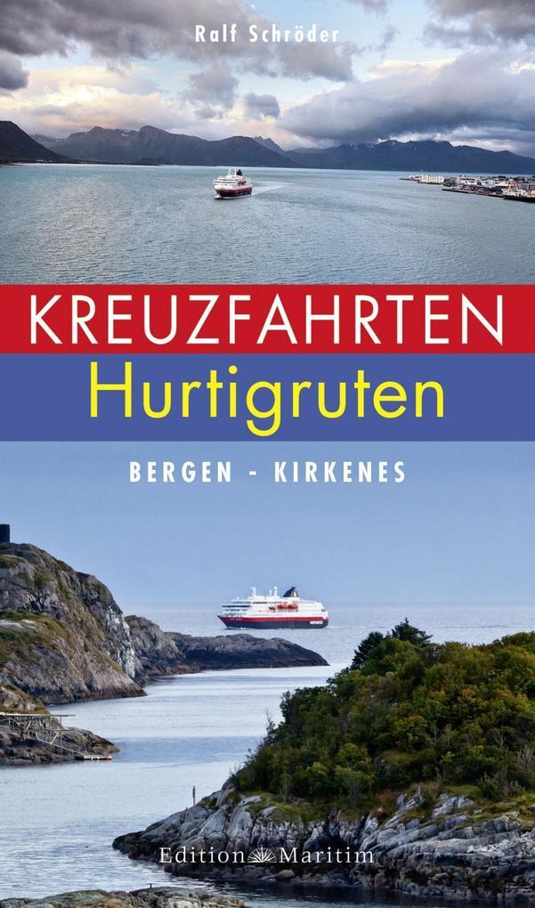 Kreuzfahrten Hurtigruten als Buch von Ralf Schr...