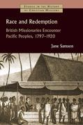 Race and Redemption: British Missionaries Encounter Pacific Peoples, 1797-1920