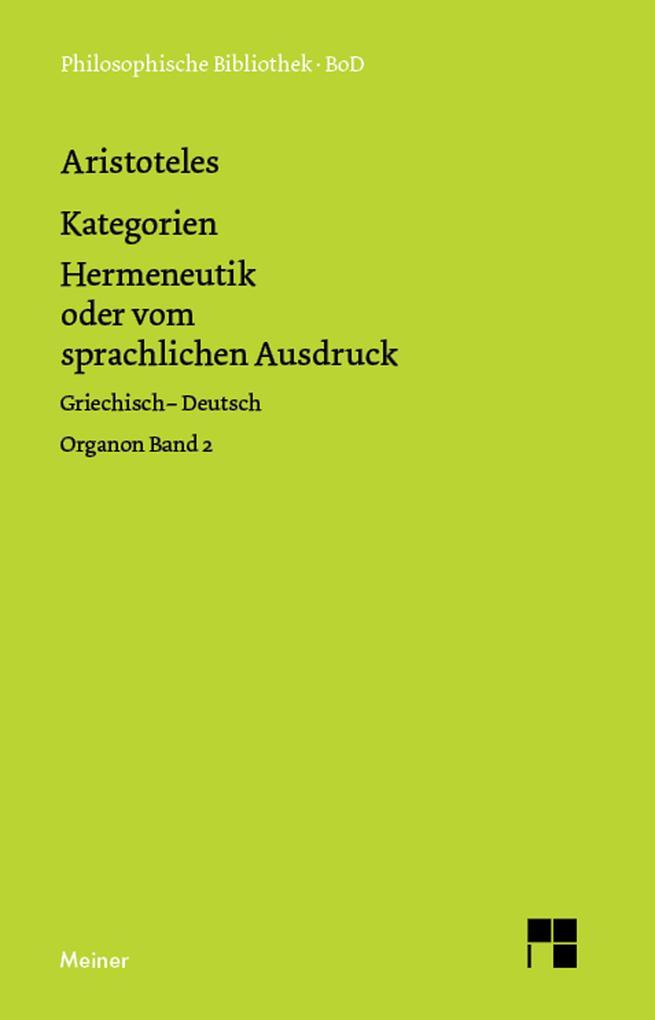 Organon. Band 2: Kategorien / Hermeneutik oder vom sprachlichen Ausdruck als eBook