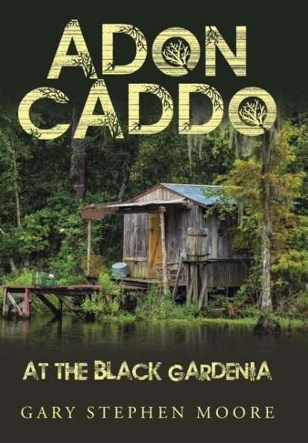 Adon Caddo at the Black Gardenia als Buch von G...