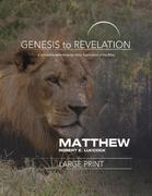 Genesis to Revelation: Matthew Participant Book [large Print]: A Comprehensive Verse-By-Verse Exploration of the Bible
