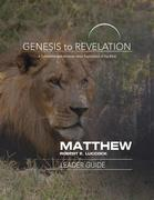 Genesis to Revelation: Matthew Leader Guide: A Comprehensive Verse-By-Verse Exploration of the Bible