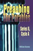 Preaching the Parables: Series II, Cycle a