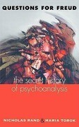Questions for Freud: The Secret History of Psychoanalysis