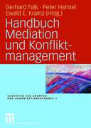 Handbuch Mediation und Konfliktmanagement