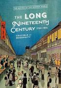 The Long Nineteenth Century, 1750-1914: Crucible of Modernity