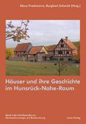Häuser und ihre Geschichte im Hunsrück-Nahe-Raum