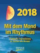 Mond Tages-Abreisskalender 2018. Mit dem Mond im Rhythmus