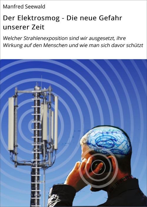 Der Elektrosmog - Die neue Gefahr unserer Zeit ...