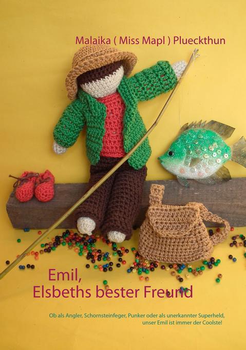 Emil, Elsbeths bester Freund als Buch von Malai...