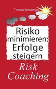 Risiko minimieren - Erfolge steigern