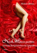 Nach Weibern sortiert - Erotische Kurzgeschichten für Liebende
