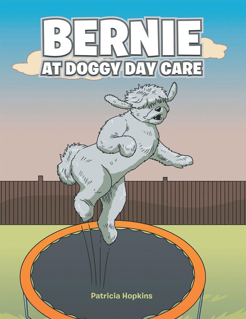 Bernie at Doggy Day Care als eBook Download von...