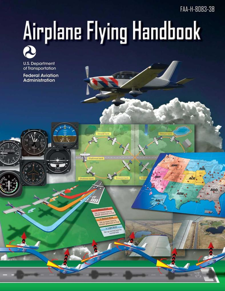 Airplane Flying Handbook (Federal Aviation Admi...
