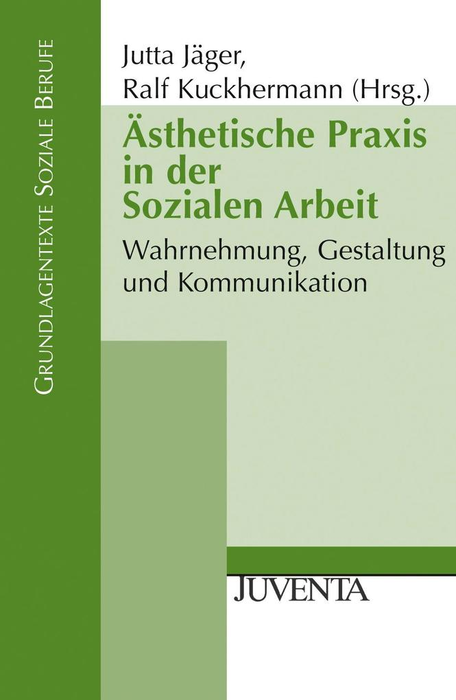 Ästhetische Praxis in der Sozialen Arbeit als B...