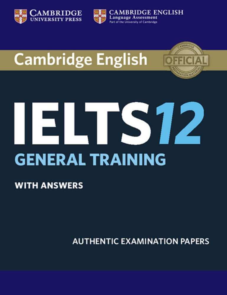 Cambridge IELTS 12. General. Student´s Book wit...