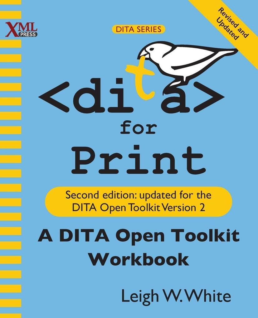 DITA for Print als Buch von Leigh W White