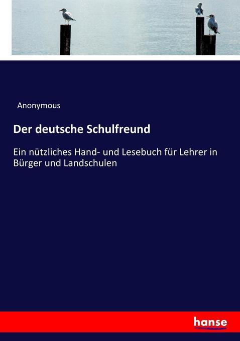 Der deutsche Schulfreund als Buch von Anonymous