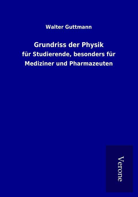 Grundriss der Physik als Buch von Walter Guttmann