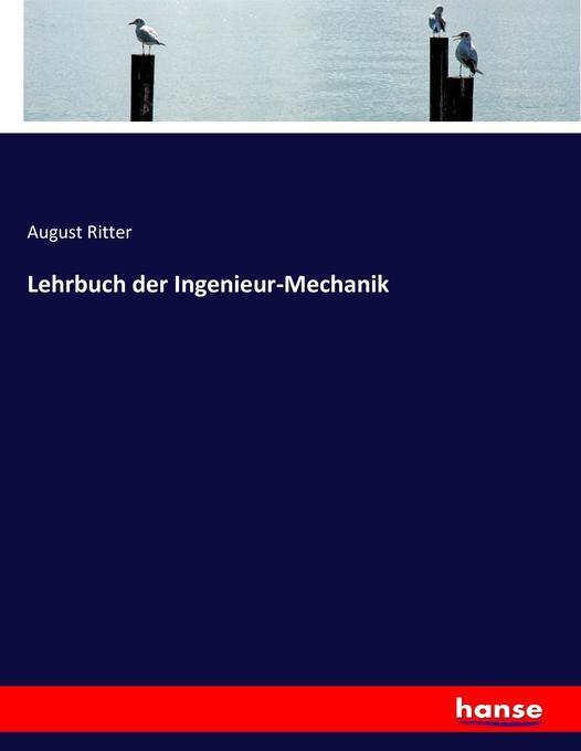 Lehrbuch der Ingenieur-Mechanik als Buch von Au...