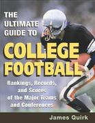 The Ultimate Guide to College Football: Rankings, Records, and Scores of the Major Teams and Conferences
