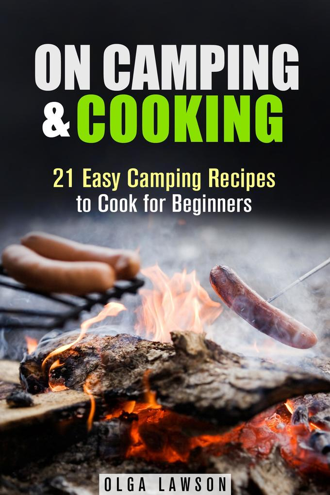 On Camping & Cooking: 21 Easy Camping Recipes t...