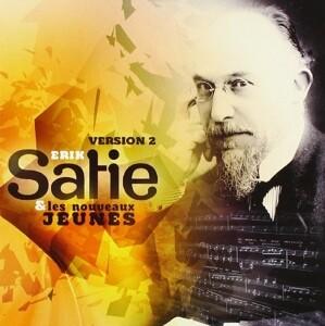 Erik Satie & Les Nouveaux Jeunes