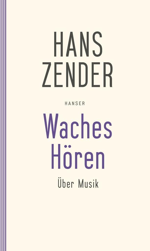 Waches Hören. Über Musik als Buch von Hans Zender