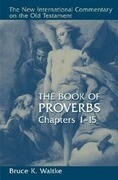 The Book of Proverbs: Chapters 1-15