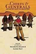 Chiefs & Generals: Nine Men Who Shaped the American West
