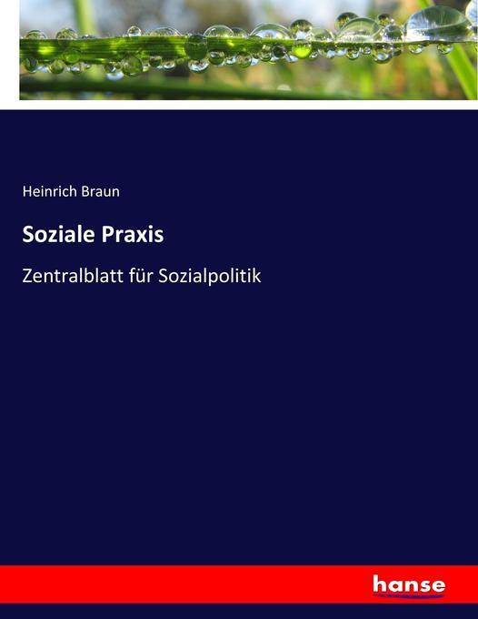Soziale Praxis als Buch von Heinrich Braun