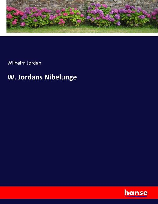 W. Jordans Nibelunge als Buch