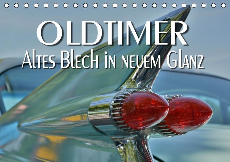 Oldtimer - Altes Blech in neuem Glanz (Tischkal...