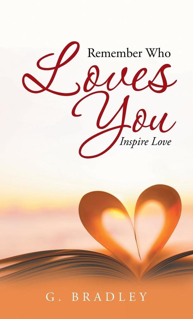 Remember Who Loves You als Buch von George Bradley