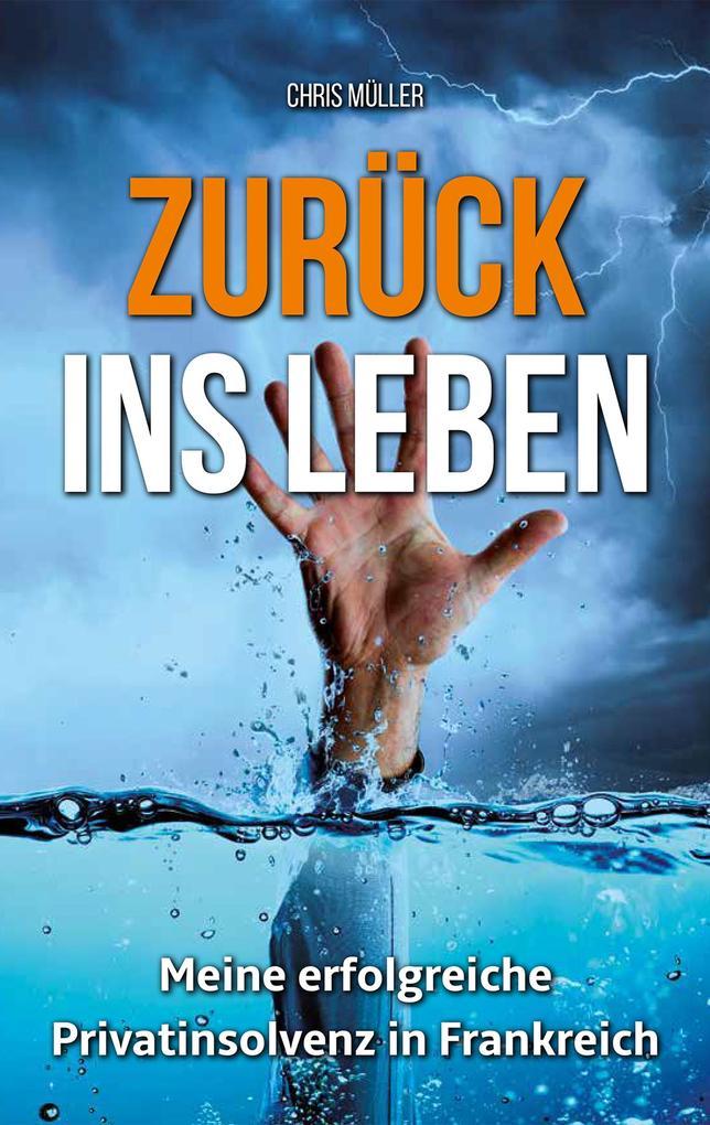 ZURÜCK INS LEBEN als eBook Download von Chris M...