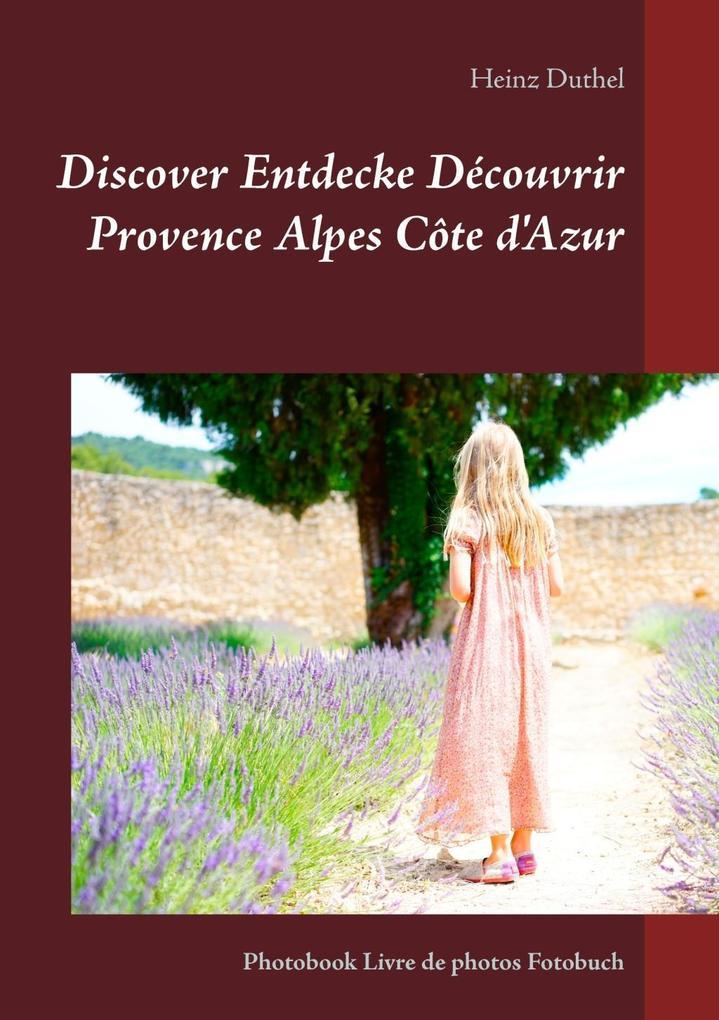 Discover Entdecke Découvrir Provence Alpes Côte d'Azur als eBook