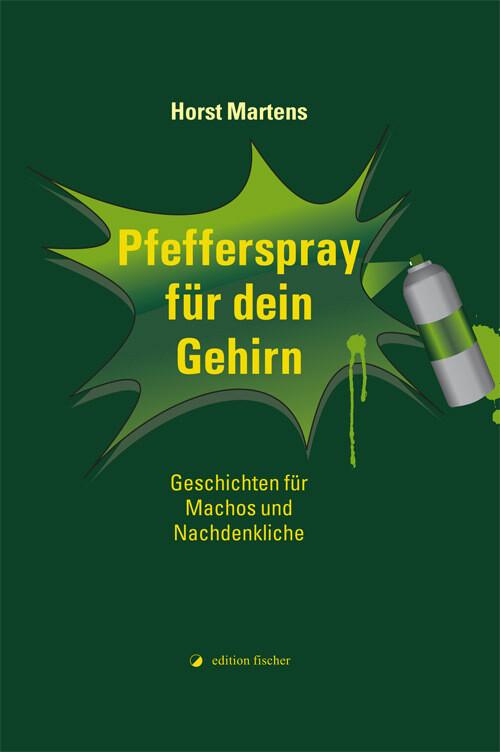 Pfefferspray für dein Gehirn als Buch von Horst...
