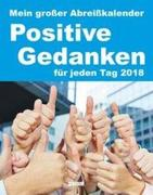 Positive Gedanken 2018 - Abreißkalender