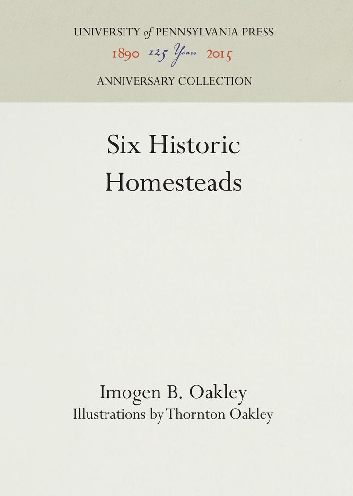 Six Historic Homesteads als Buch von Imogen B. ...